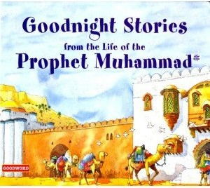 Goodnight Stories from the Life of the Prophet Muhammad SAW