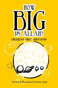 How Big Is Allah? by Emma Apple