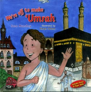 We're Off to Make 'Umrah by Sana Munshey