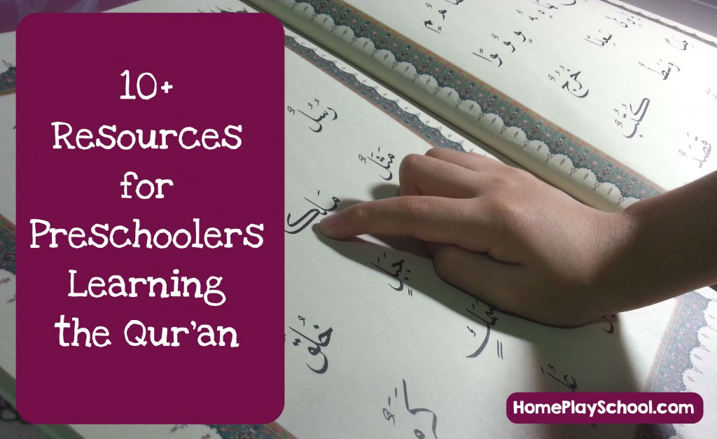 10+ Resources to Help Preschoolers Learn and Memorise the Al Qur'an by HomePlaySchool