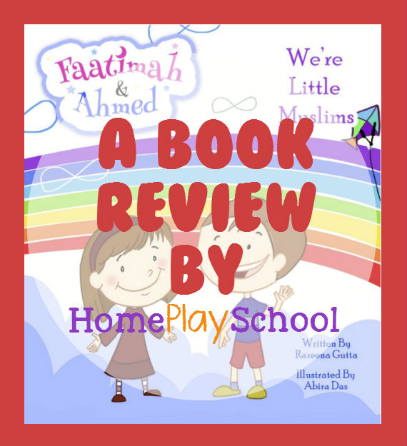 Faatimah and Ahmed - We're Little Muslims: a book review by HomePlaySchool